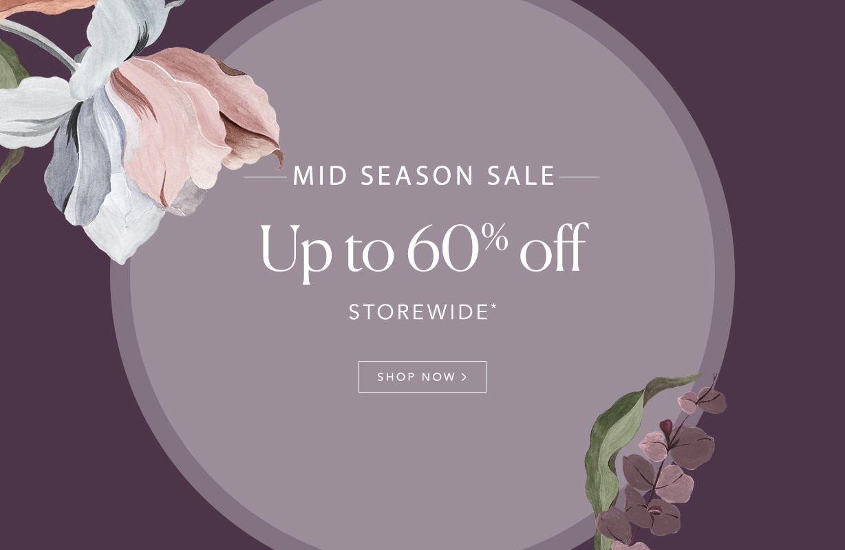 Mid Season Sale now on at Sheridan