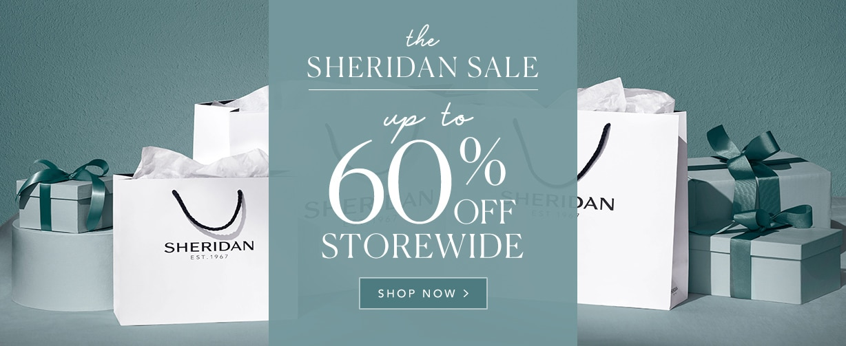Discover savings of up to 60% off in the Sheridan Sale'