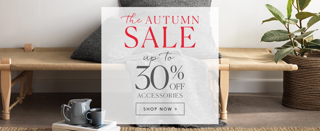 Autumn Sale - Save up to 30% off Homewares
